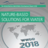 2018 UN World Water Development Report, Nature-based Solutions for Water