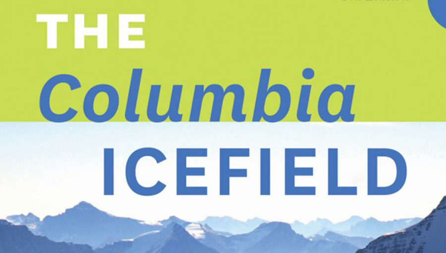 The Columbia Icefield: 3rd Edition