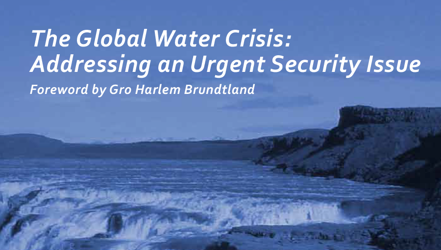The Global Water Crisis: Addressing an Urgent Security Issue