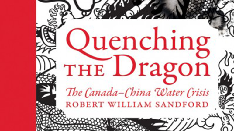 Quenching the Dragon: The Canada-China Water Crisis