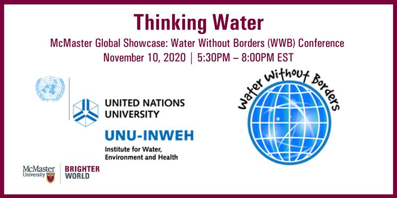 A McMaster Global Event- Thinking Water: Water Without Borders (WWB) Conference